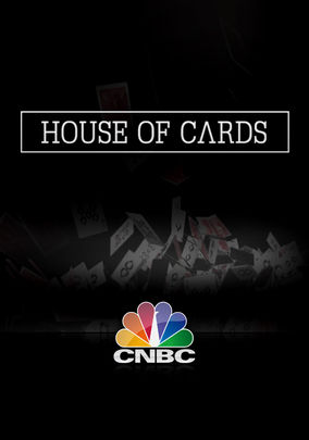 cnbc house of cards essay