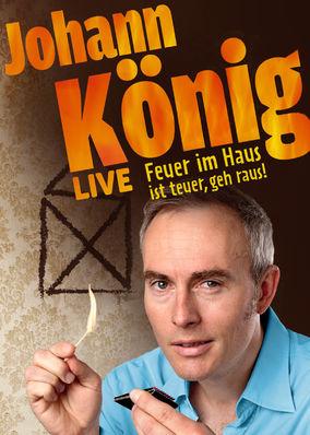 Johann König - Feuer im Haus ist teuer,...