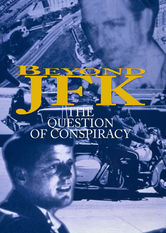Netflix: Beyond JFK | This nonfiction companion to Oliver Stone's 'JFK' looks at the investigation into and conspiracy theories around the Kennedy assassination.